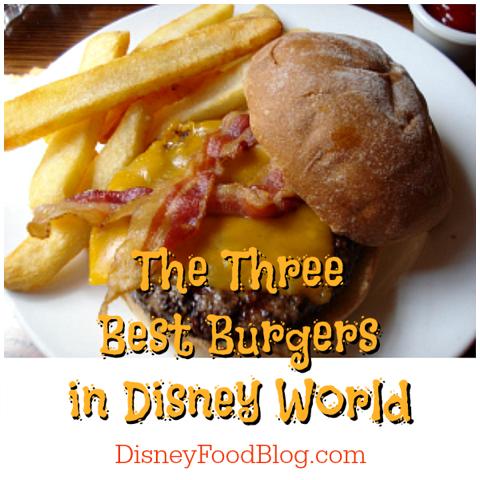 Three Best Burgers in Walt Disney World
