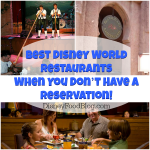 Best Disney World Restaurants When You Don't Have A Reservation!