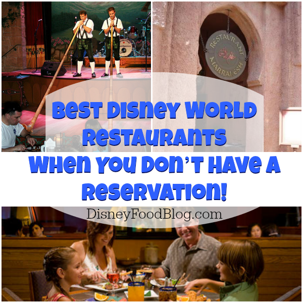 Best Disney World Restaurants for When You Don't Have a Reservation