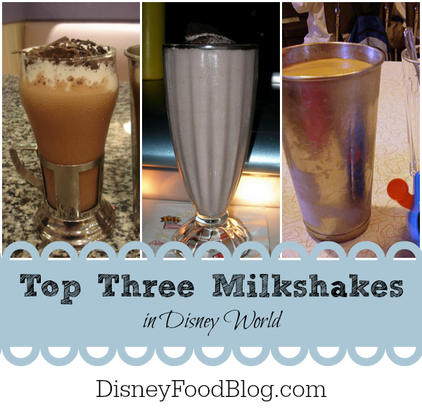 Top Three Milkshakes in Walt Disney World