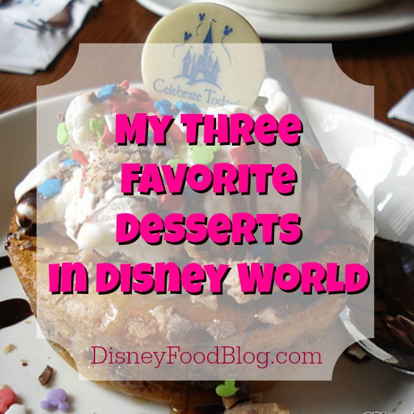 My Three Favorite Disney Desserts