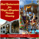 Best Restaurants for Magic Kingdom Parade Viewing