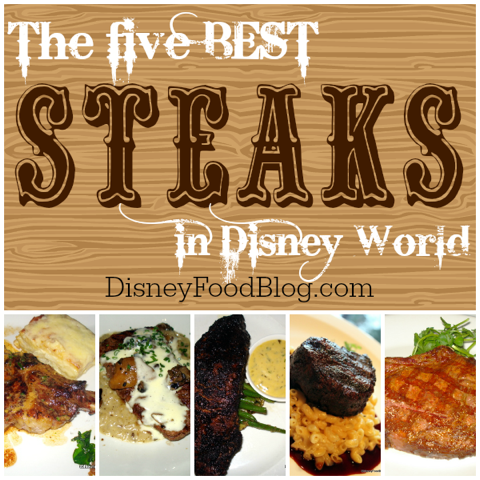 The Five Best Steaks in Walt Disney World
