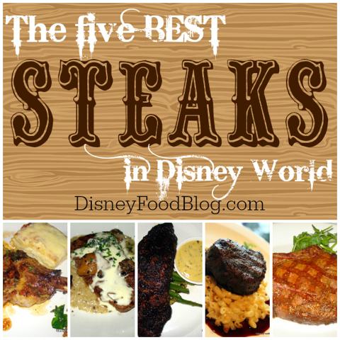 The Five Best Steaks in Walt Disney World