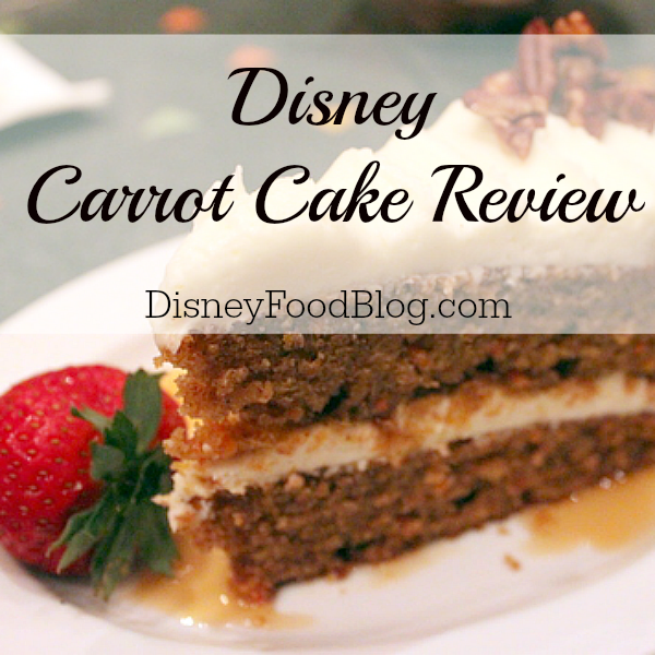 Review of Carrot Cake at Walt Disney World!