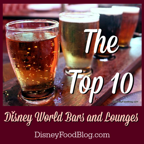 Top Ten Walt Disney World Bars and Lounges