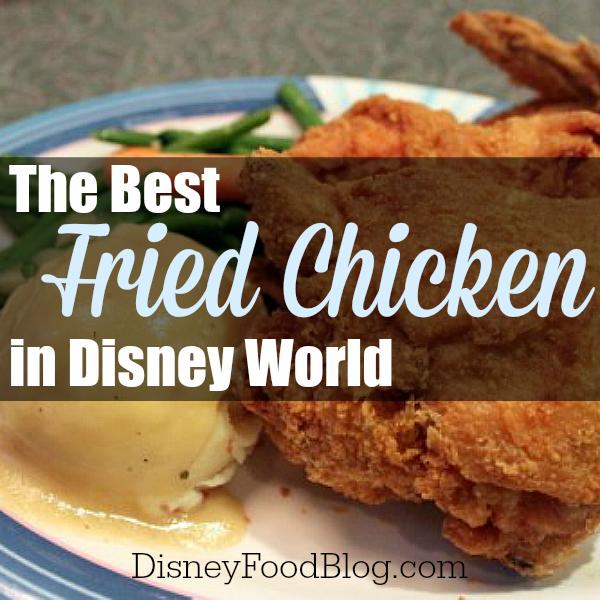 The Best Fried Chicken at Walt Disney World