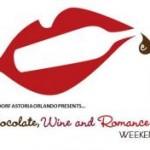 News! Waldorf Astoria Orlando Chocolate, Wine, and Romance Weekends in February!