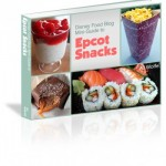 Grand Launch and Discount: The DFB Guide to Epcot Snacks e-Book, 2014 Edition