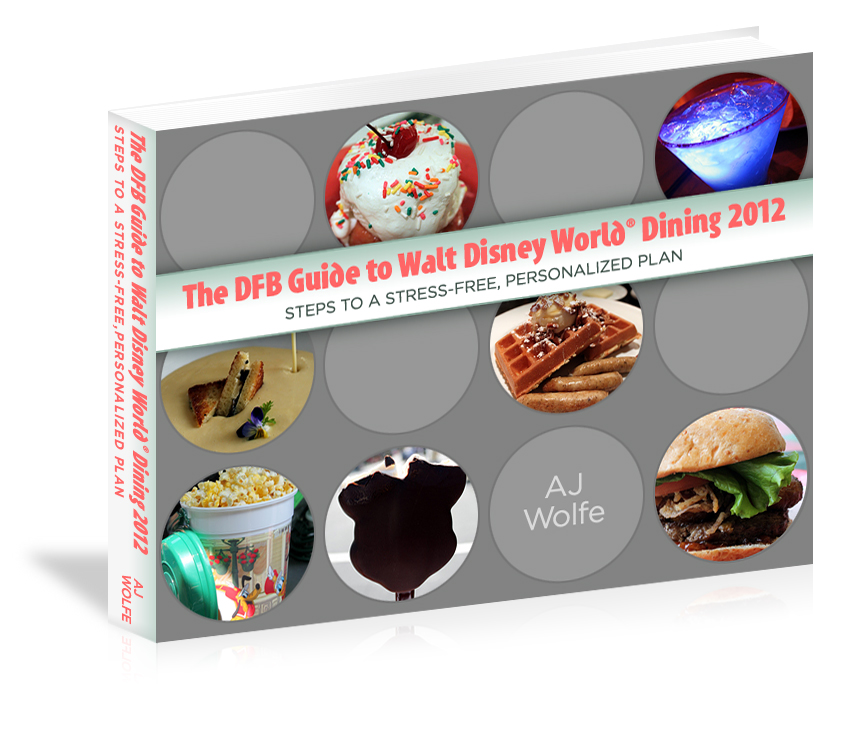 The 2013 DFB Guide to Walt Disney World Dining