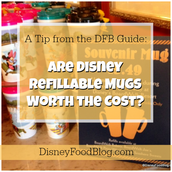 Are Disney World Refillable Mugs Worth the Cost