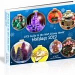 Coming Soon! The DFB Guide to the Walt Disney World Holidays, 2012!