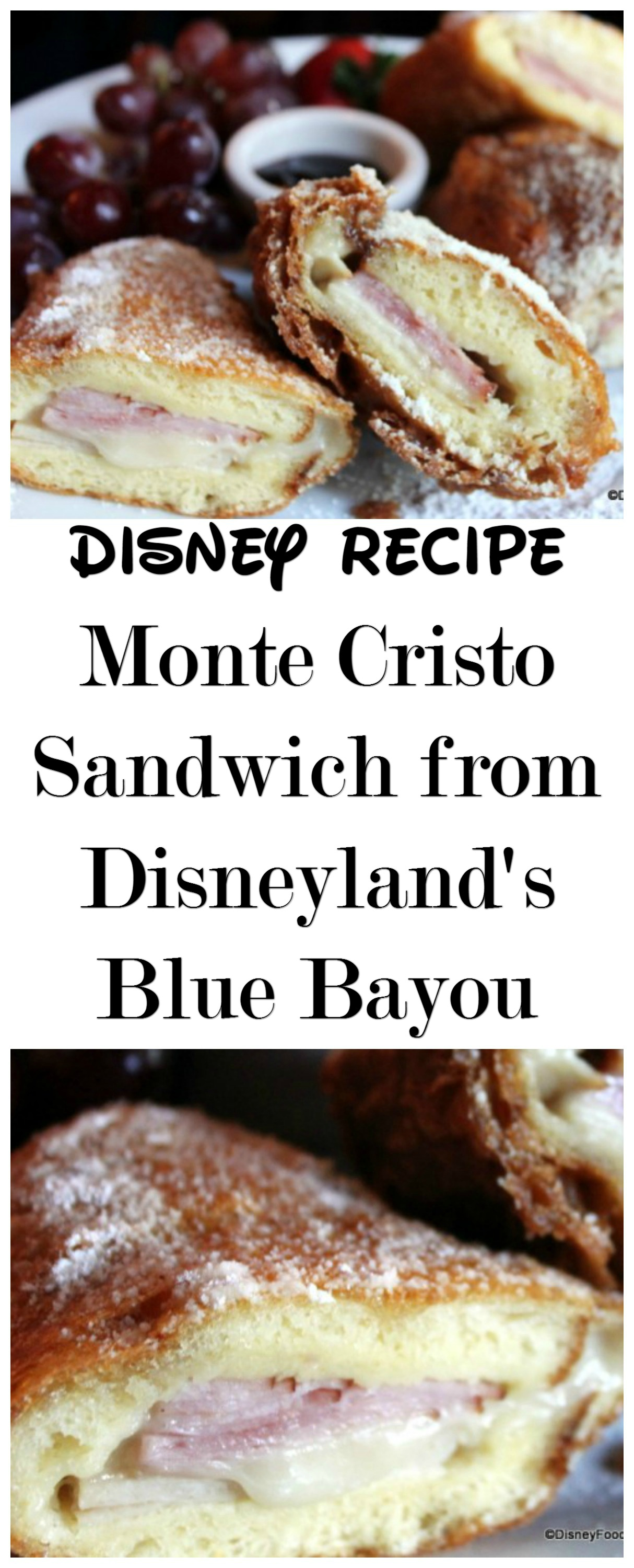 Get the Disney Recipe for the Monte Cristo Sandwich from Disneyland's Blue Bayou!