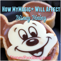 How MyMagic + Will Affect Disney Dining