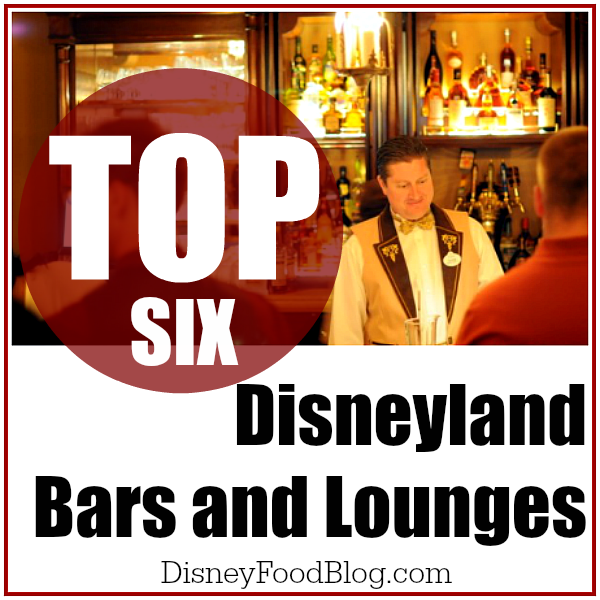 Top Six Disneyland Bars and Lounges