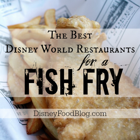 Best Disney World Restaurants for a Fish Fry