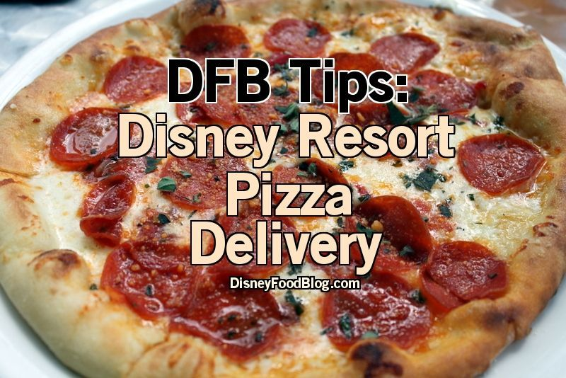 Tip From The Dfb Guide Disney Resort Pizza Delivery