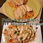 DIY Disney Recipe: Pollo A Las Rajas from Epcot's San Angel Inn Restaurante