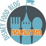 Don't Miss A Minute of the Magic — Sign Up for the Disney Food Blog Newsletter Today