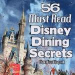 56 Must-Read Disney Dining Secrets from Disney Food Blog
