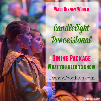What You Need to Know About the Walt Disney World Candelight Processional Dining Package