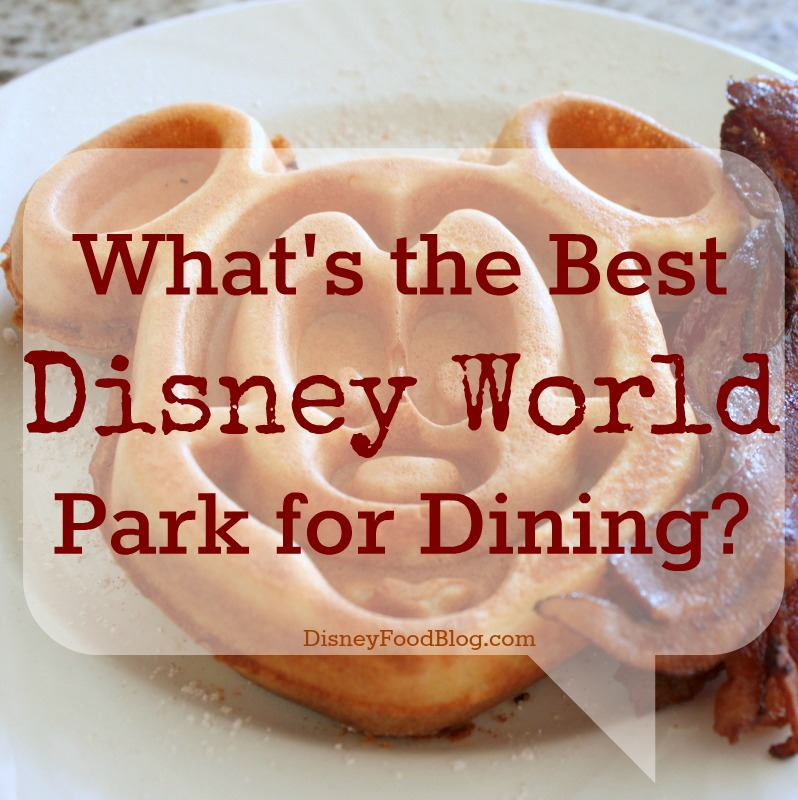 What S The Best Walt Disney World Park For Dining