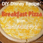 DIY Disney Recipe: Breakfast Pizza from Disney World's Chef Mickey's Restaurant