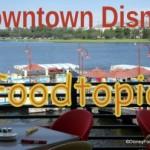 NEWS! Downtown Disney Foodtopia Coming This October!