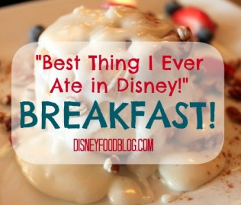 Best Thing I Ever Ate in Disney -- Breakfast