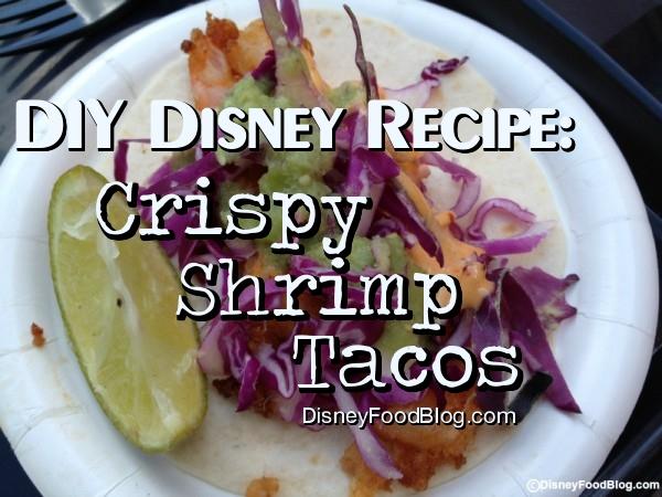 Diy disney recipe shrimp tacos from the epcot food and wine diy disney recipe crispy shrimp tacos forumfinder Gallery