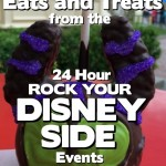LIVE News: Eats and Treats at the Rock Your Disney Side 24-Hour Events in Disney Parks