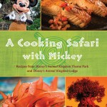 "News! ""A Cooking Safari with Mickey"" Cookbook Coming Soon to Disney Parks"