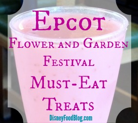 Epcot Flower and Garden Must Eat Treats