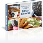 Grand Launch and Discount! The DFB Guide to Epcot Snacks e-Book, 2015-16 Edition