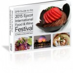 Grand Launch and Discounts! The DFB Guide to the 2015 Epcot Food and Wine Festival e-Book