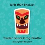 #OnTheList: Trader Sam's Grog Grotto at Disney's Polynesian Village Resort