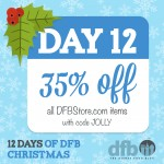 DFB 12 Days of Christmas: 35% Off of EVERYTHING in the DFB Store!