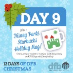 DFB 12 Days of Christmas: Day 9 — Win a Disney Parks Exclusive Holiday Starbucks Mug!