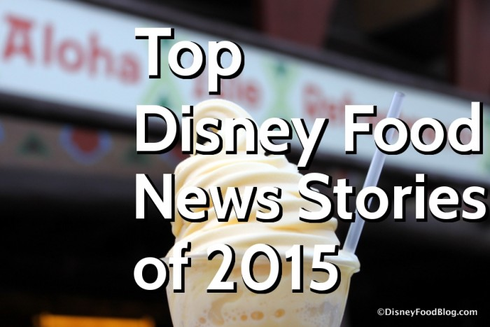 Top Disney Food news Stories of 2015