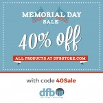 Limited Time!: Save 40% Off of the Entire DFB Store With Our Memorial Day Sale!