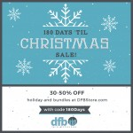"DFB's Famous ""180 Days 'til Christmas"" Sale Starts TODAY!"
