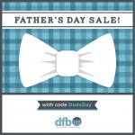 Father's Day Sale: Save 30% Off Everything in the DFB Store!