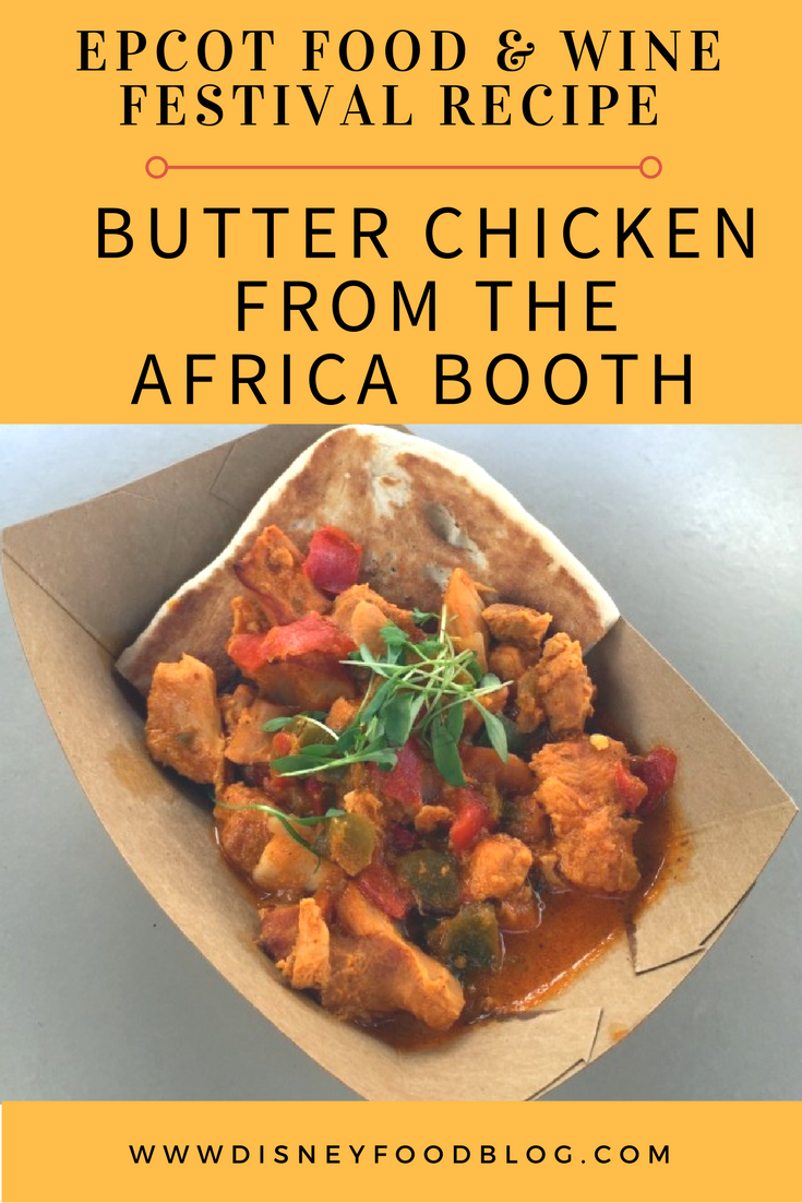 Epcot Food and Wine Festival Recipe: Butter Chicken from the Africa Booth