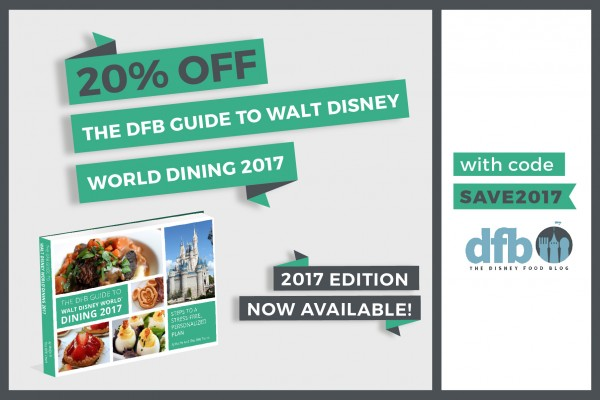 It's HERE! Get your DFB Guide to Walt Disney World Dining 2017 e-Book (with a discount)!