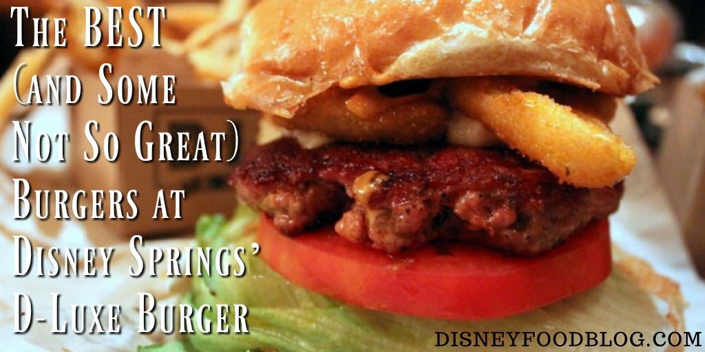 The BEST (and Some Not So Great) Burgers at Disney Springs' D-Luxe Burger