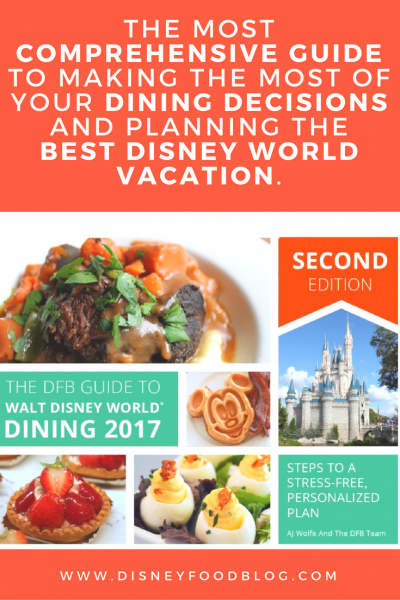Buy the 2017 Disney Food Blog Guide to Walt Disney World Dining!