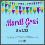 Mardi Gras Sale! Save BIG on the ENTIRE DFB Store!