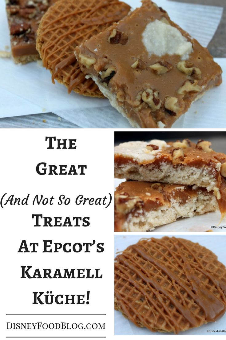 The Great (And Not So Great) Treats At Epcot's Karamell-Küche!