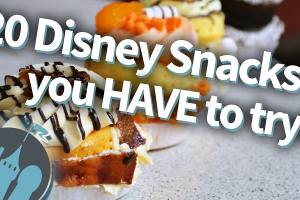 New DFB Video: 20 Disney Snacks You HAVE to Try in 2017
