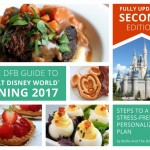 It's HERE!: 2017 DFB Guide to Walt Disney World Dining Fully Updated **Second Edition**